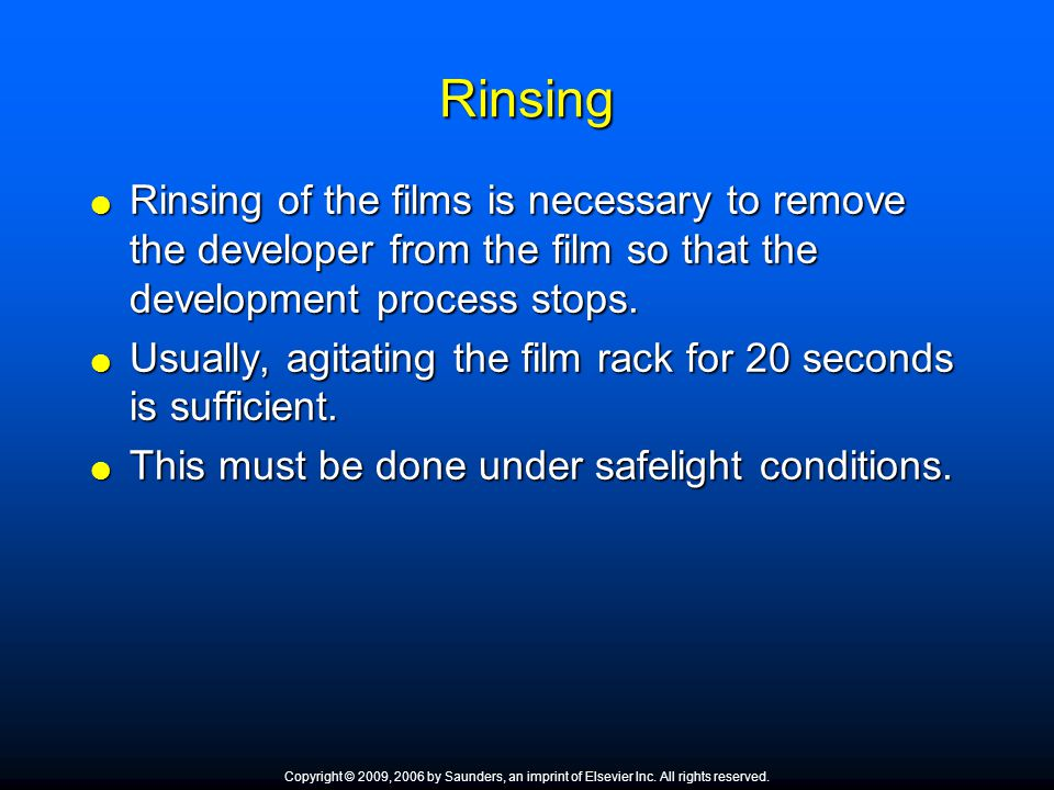 Rinsing Rinsing of the films is necessary to remove the developer from the film so that the development process stops. Rinsing of the films is necessa
