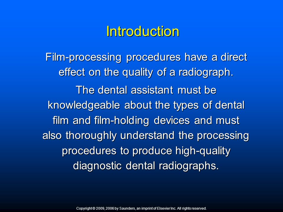 Introduction Film-processing procedures have a direct effect on the quality of a radiograph. Film-processing procedures have a direct effect on the qu