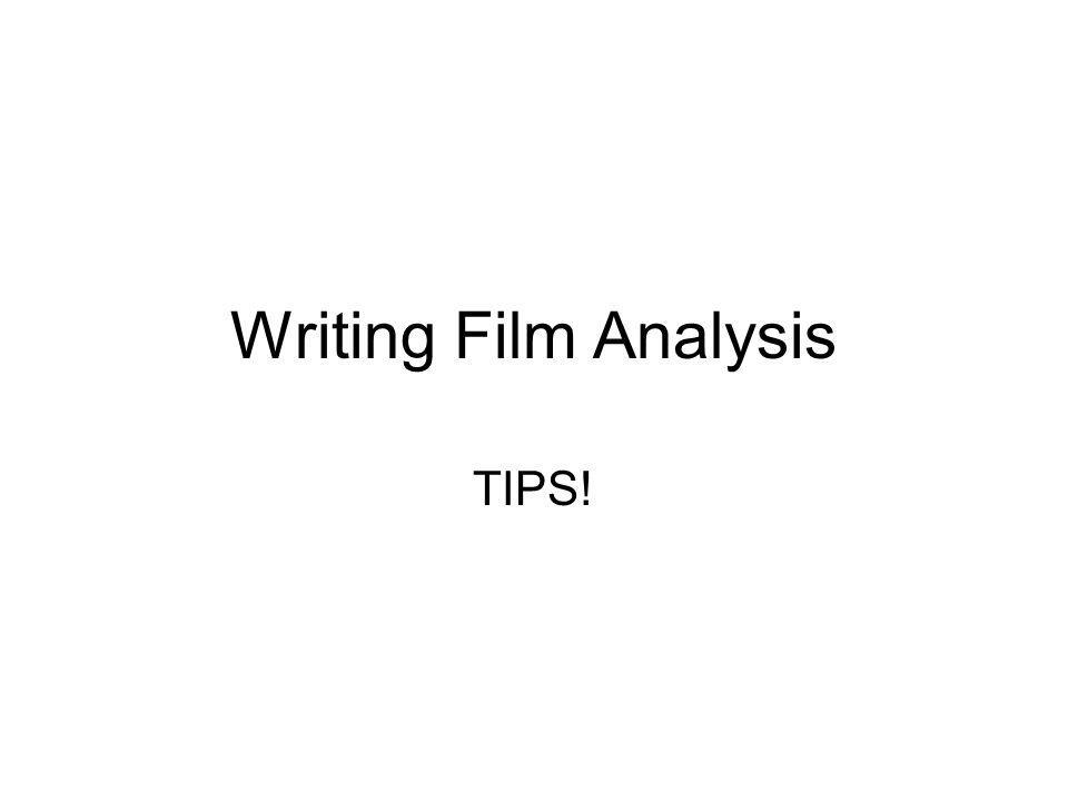 Writing Film Analysis TIPS!