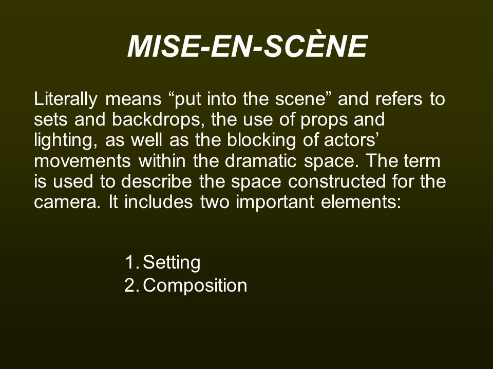 MISE-EN-SCÈNE: Setting Lighting: is it harsh or soft.