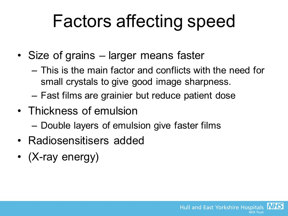 Factors affecting speed Size of grains – larger means faster –This is the main factor and conflicts with the need for small crystals to give good imag