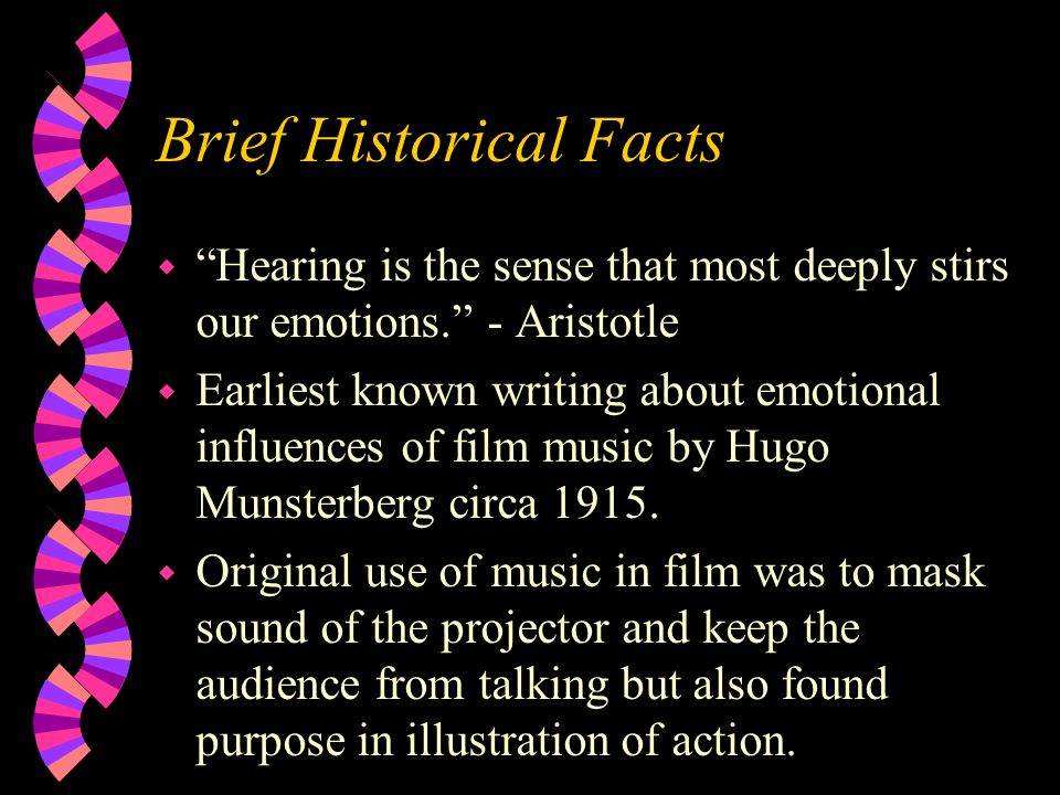Brief Historical Facts w Hearing is the sense that most deeply stirs our emotions.