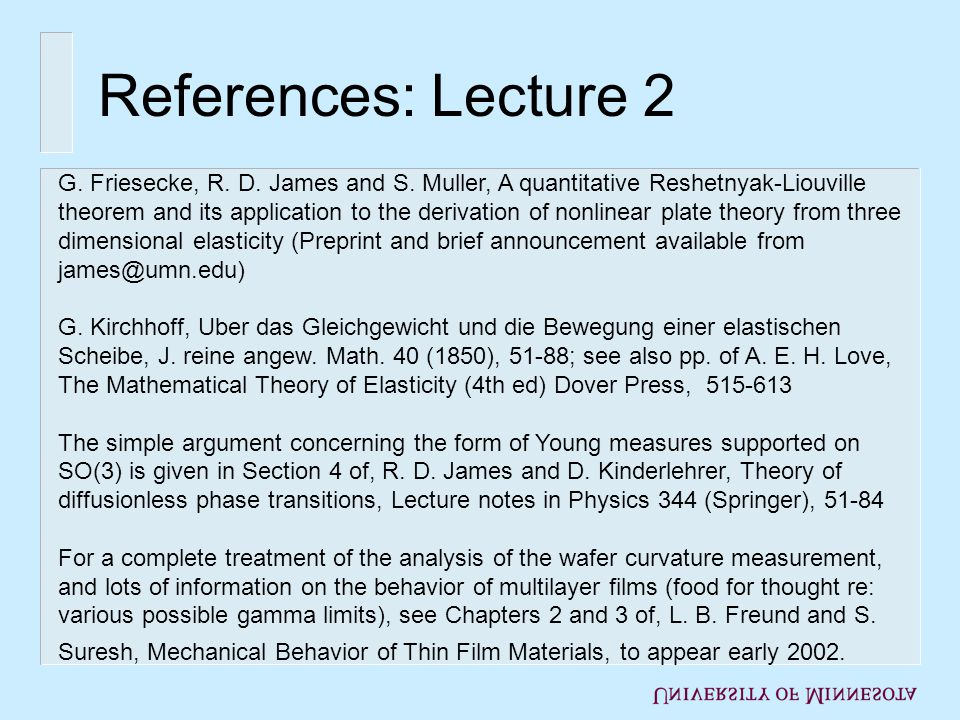 References: Lecture 2 G. Friesecke, R. D. James and S.