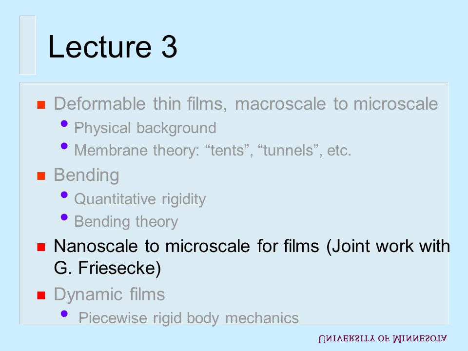 Lecture 3 n Deformable thin films, macroscale to microscale Physical background Membrane theory: tents, tunnels, etc.