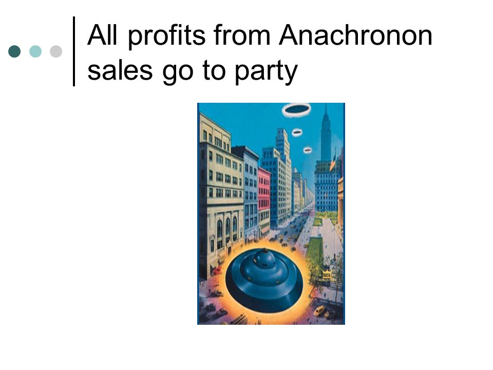 All profits from Anachronon sales go to party