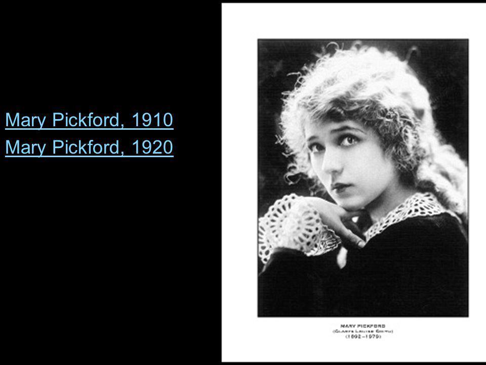 Mary Pickford, 1910 Mary Pickford, 1920