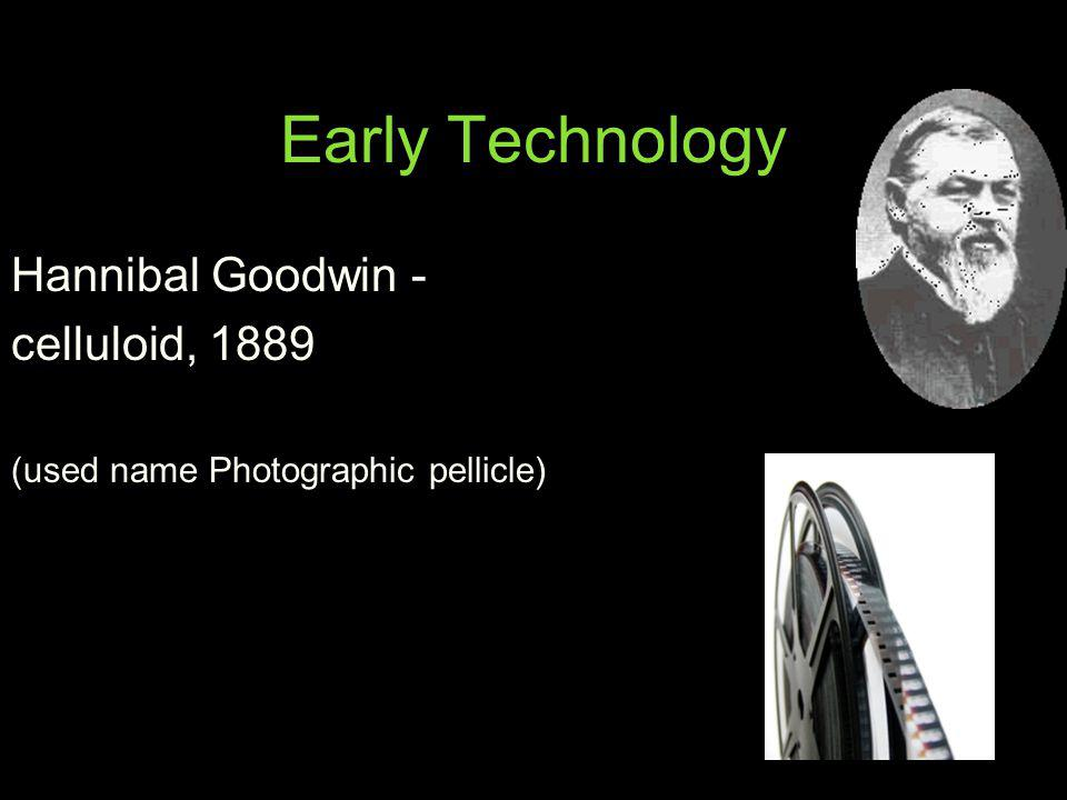 Early Technology Hannibal Goodwin - celluloid, 1889 (used name Photographic pellicle)