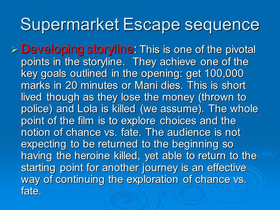 Supermarket Escape sequence Developing storyline: This is one of the pivotal points in the storyline. They achieve one of the key goals outlined in th