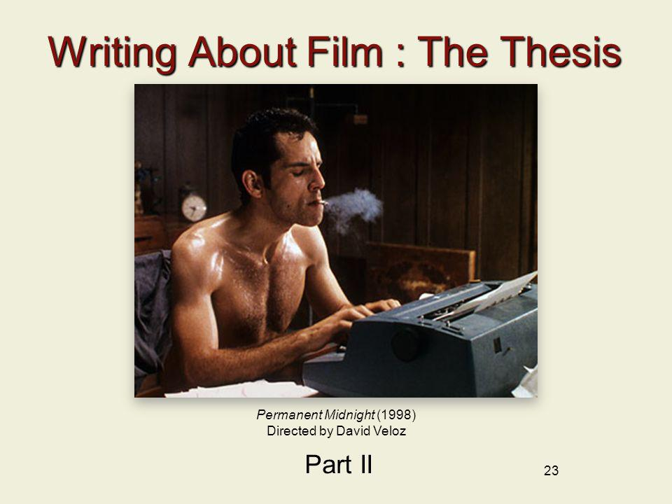 23 Writing About Film : The Thesis Part II Permanent Midnight (1998) Directed by David Veloz