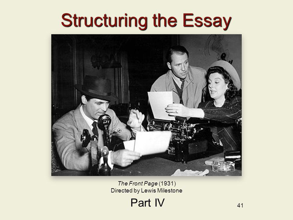 41 Structuring the Essay Part IV The Front Page (1931) Directed by Lewis Milestone