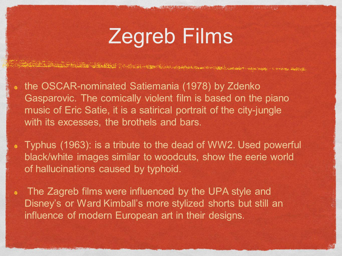Zegreb Films the OSCAR-nominated Satiemania (1978) by Zdenko Gasparovic. The comically violent film is based on the piano music of Eric Satie, it is a
