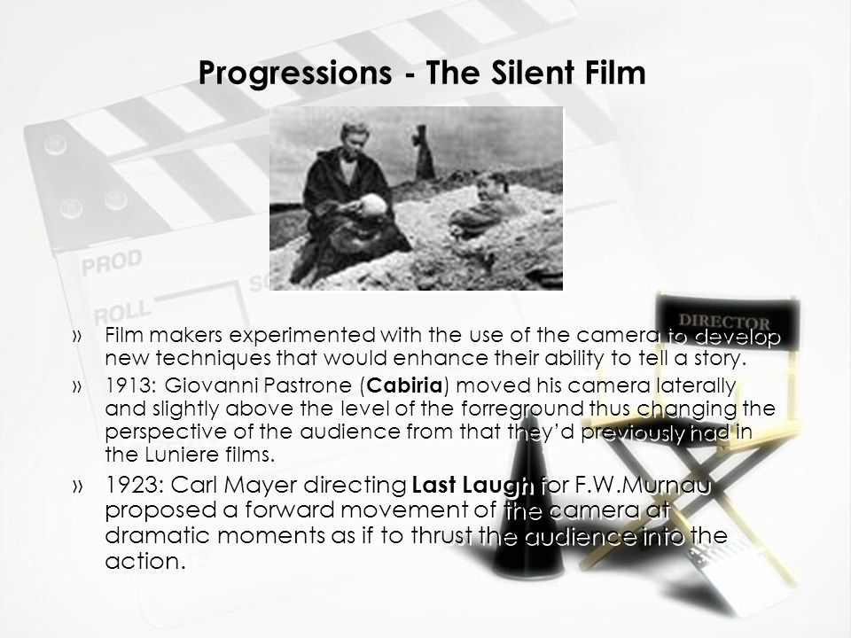 Progressions - The Silent Film »Film makers experimented with the use of the camera to develop new techniques that would enhance their ability to tell