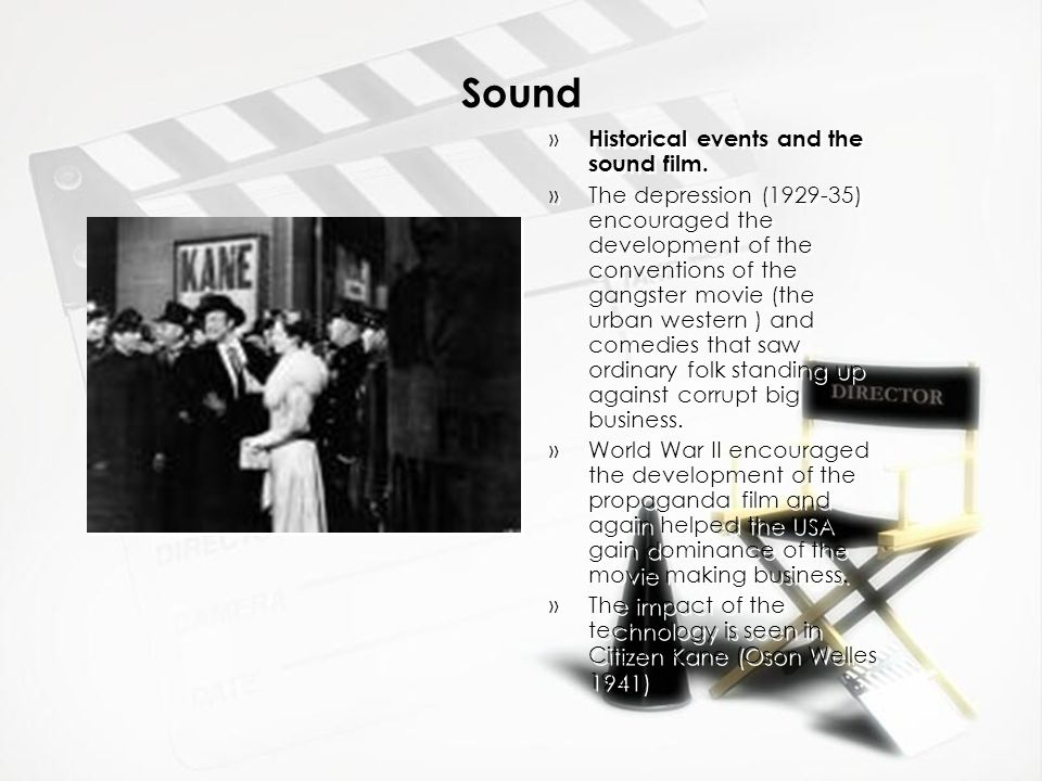 Sound » Historical events and the sound film. »The depression (1929-35) encouraged the development of the conventions of the gangster movie (the urban