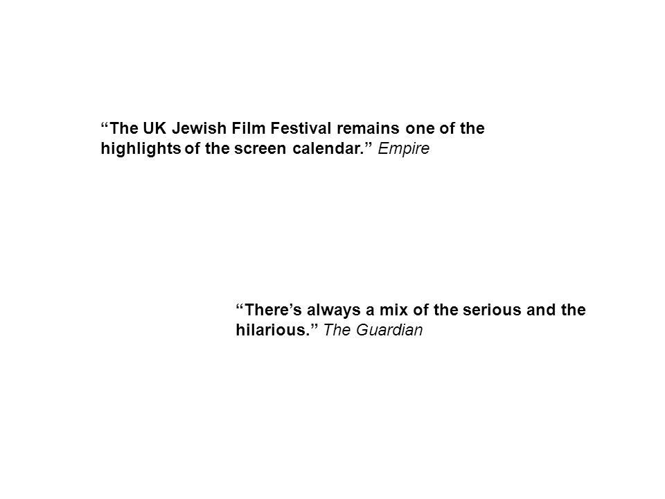The UK Jewish Film Festival remains one of the highlights of the screen calendar. Empire Theres always a mix of the serious and the hilarious. The Gua
