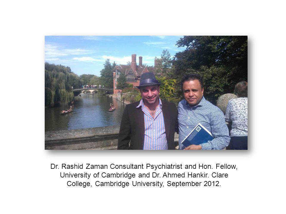 Dr. Rashid Zaman Consultant Psychiatrist and Hon. Fellow, University of Cambridge and Dr. Ahmed Hankir. Clare College, Cambridge University, September