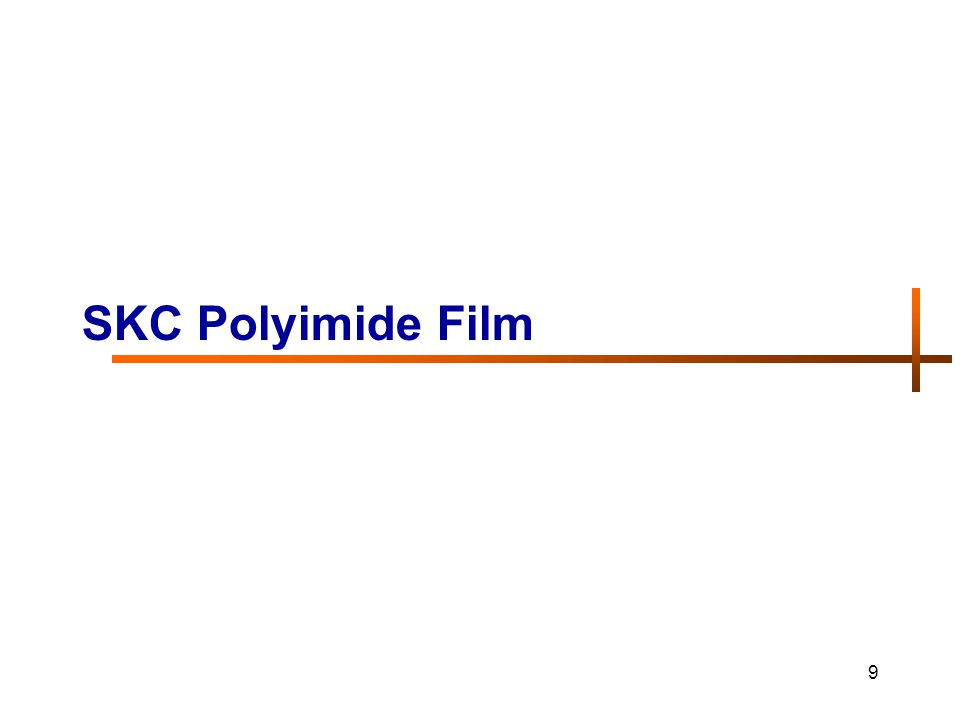 10 2001Start the polyimide film R&D 2002Participate in the governments polyimide R&D project with KRICT (Korea Research Institute of Chemical Technology) 2003Place order of 1 st PI production line (#0) 2004PI film #0 line installed, start operation Succeed in 1st production of SKC PI film 2005Finish IN, IF type development (1/2mil~1mil) Place an order for #1 mass production line 1 st commercial sales of SKC PI film 2006Finish IS type development 1.SKC PI film History