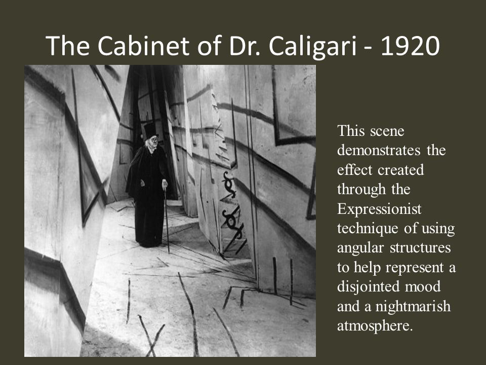The Cabinet of Dr. Caligari - 1920 This scene demonstrates the effect created through the Expressionist technique of using angular structures to help