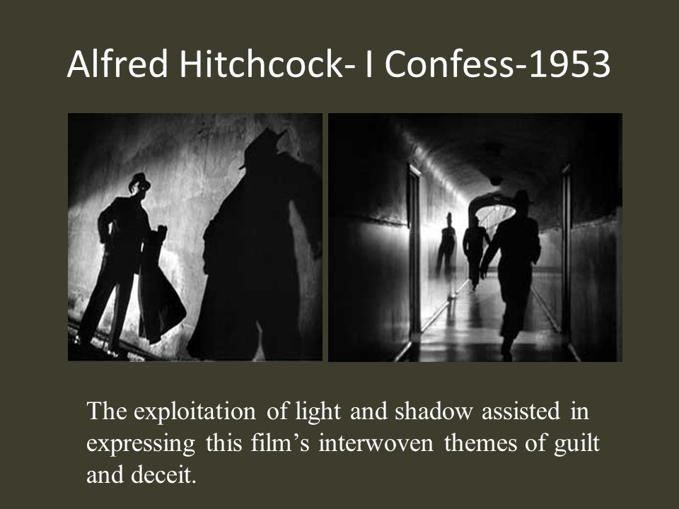 Alfred Hitchcock- I Confess-1953 The exploitation of light and shadow assisted in expressing this films interwoven themes of guilt and deceit.