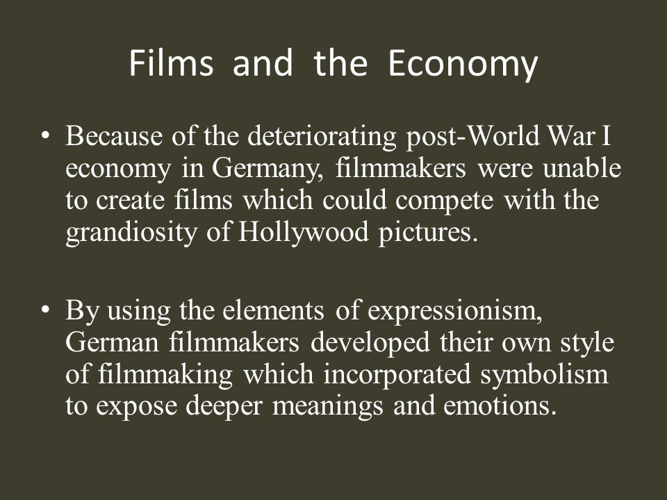 Expressionism German Expressionist films were made during the silent film era.