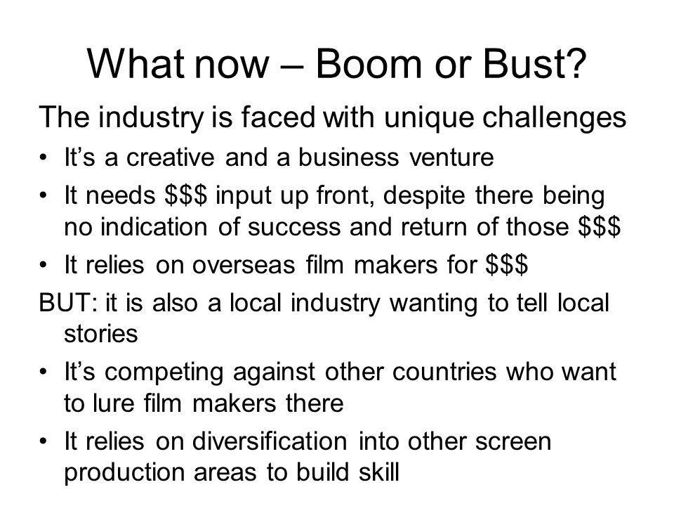 What now – Boom or Bust.