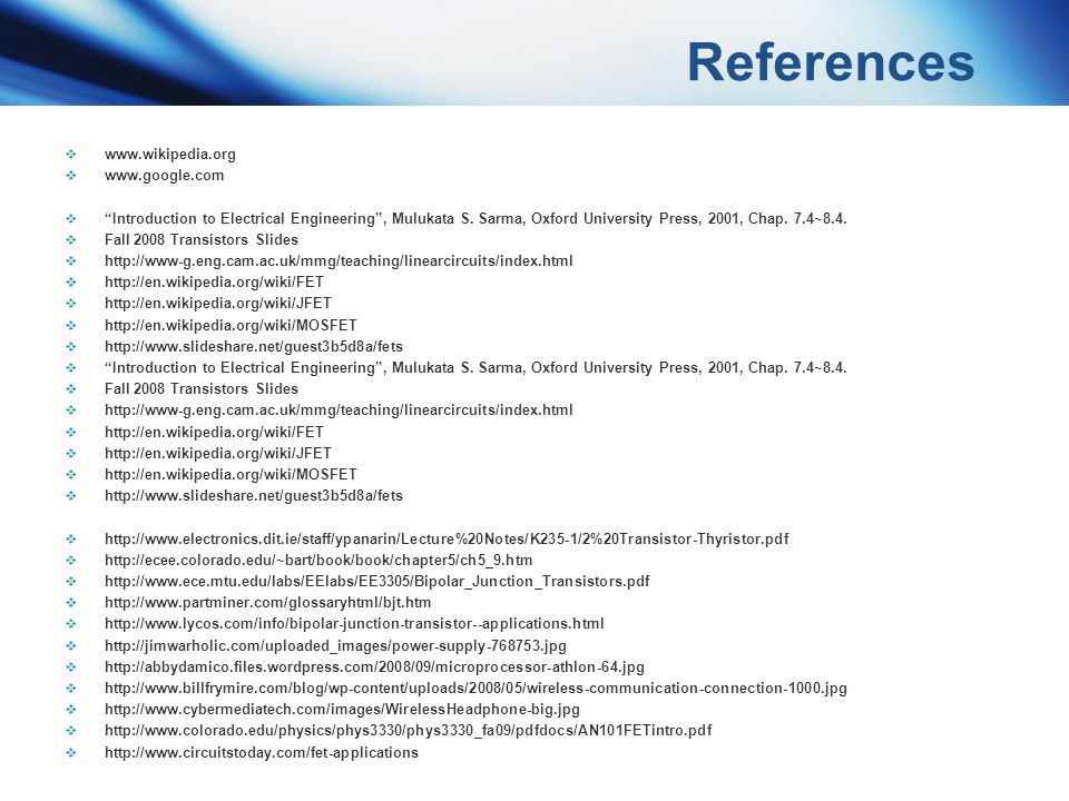 References www.wikipedia.org www.google.com Introduction to Electrical Engineering, Mulukata S. Sarma, Oxford University Press, 2001, Chap. 7.4~8.4. F