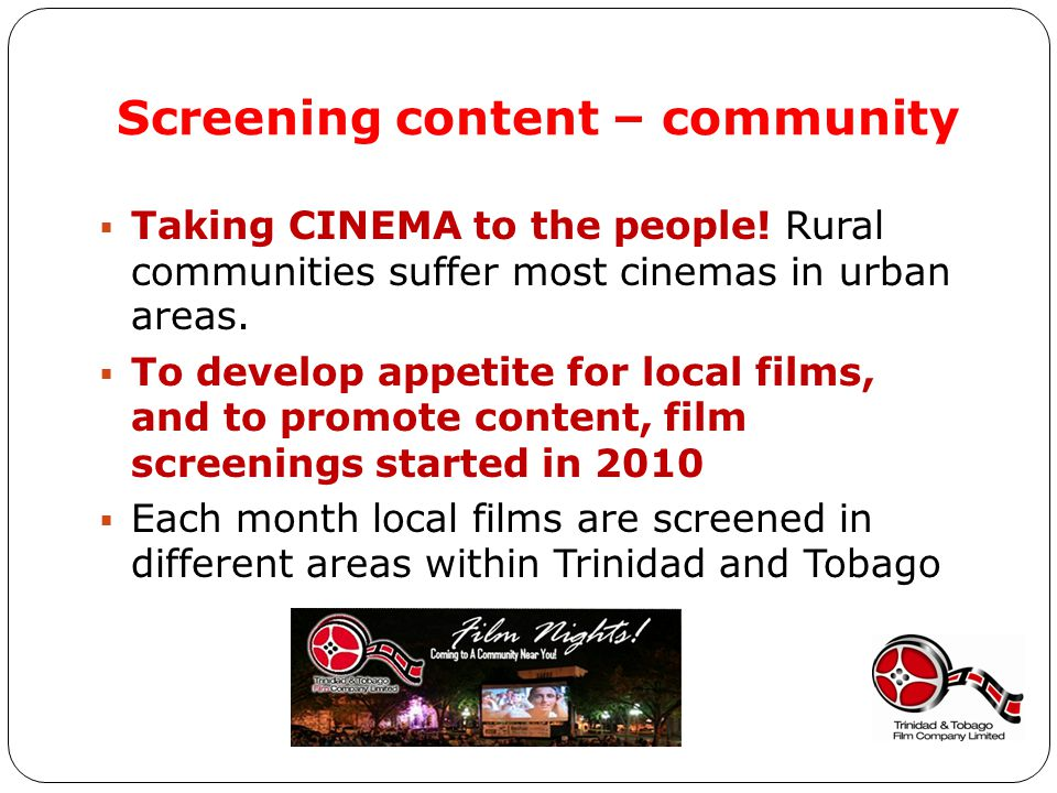 Screening Local Content - Cinema The Caribbean The promotion of local and regional cultural content not valued in the Caribbean.