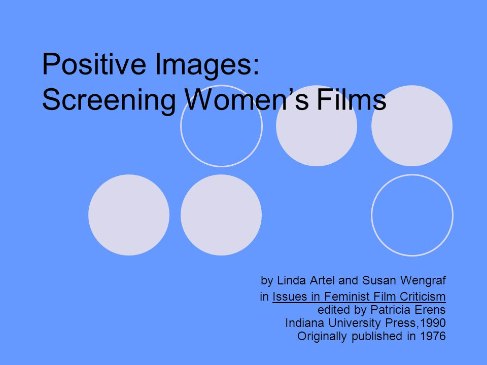 Positive Images: Screening Womens Films by Linda Artel and Susan Wengraf in Issues in Feminist Film Criticism edited by Patricia Erens Indiana Univers