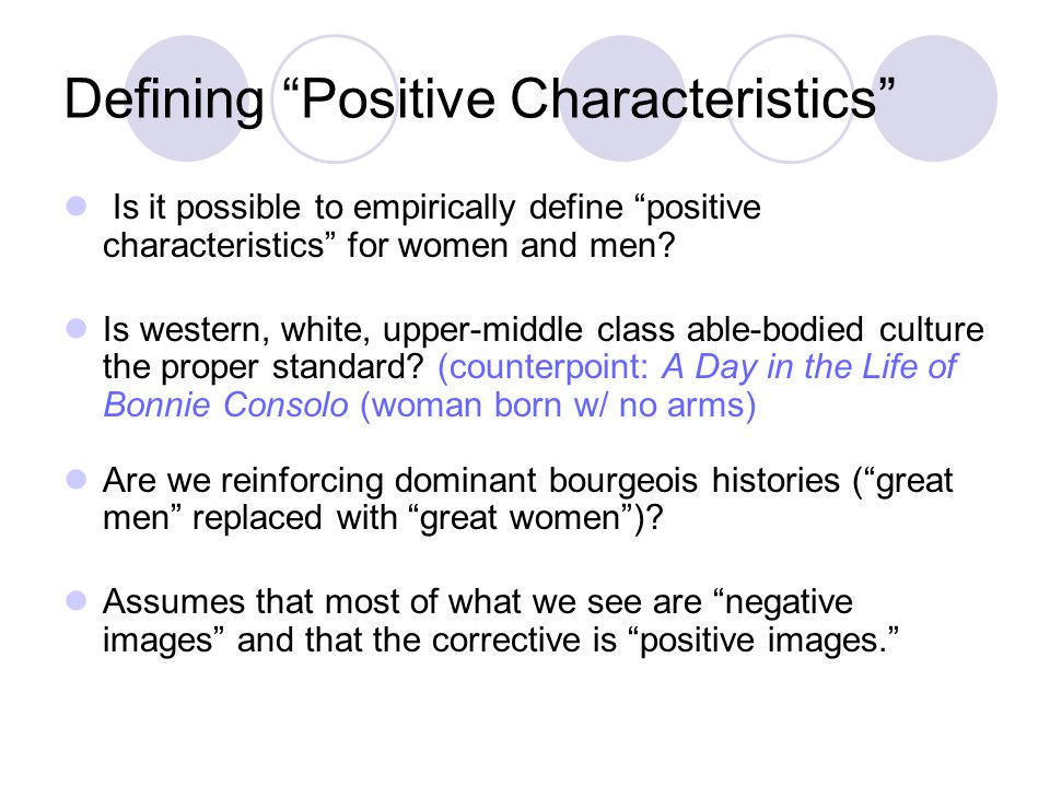 Defining Positive Characteristics Is it possible to empirically define positive characteristics for women and men? Is western, white, upper-middle cla