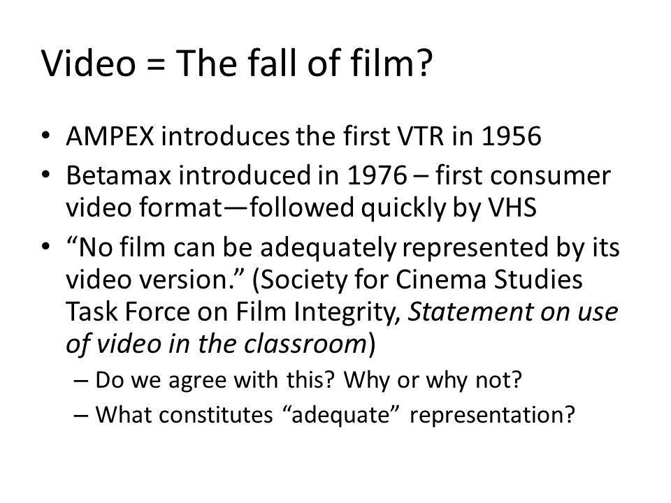 Video = The fall of film.