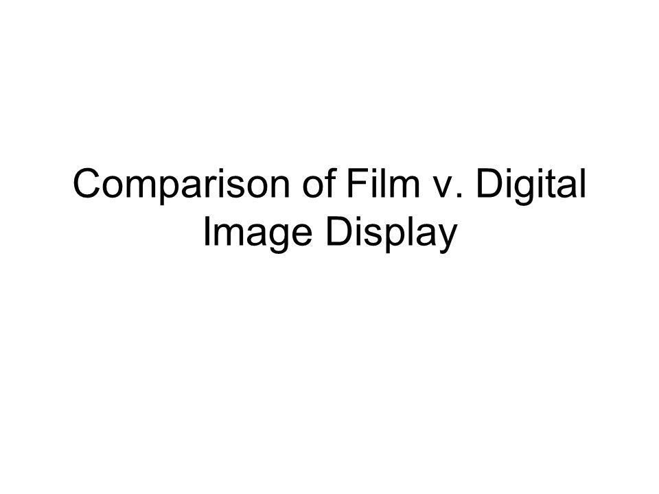 Comparison of Film v. Digital Image Display