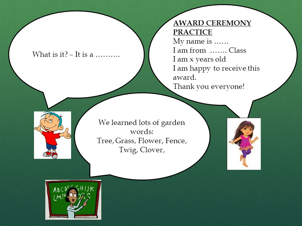 What is it. – It is a ………. AWARD CEREMONY PRACTICE My name is …… I am from …….