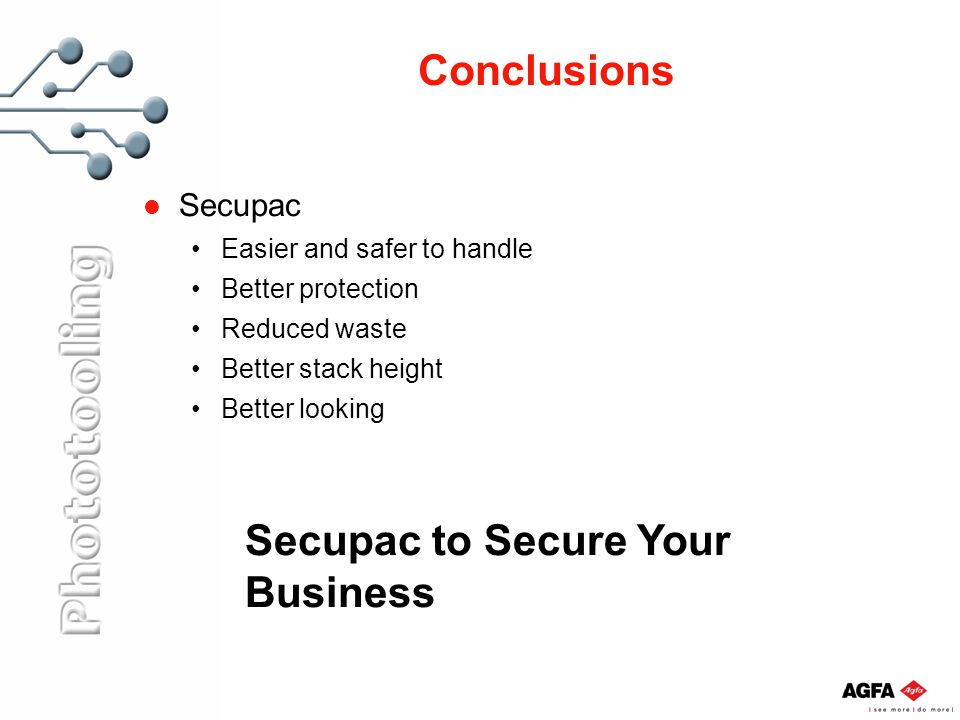 Conclusions Secupac Easier and safer to handle Better protection Reduced waste Better stack height Better looking Secupac to Secure Your Business