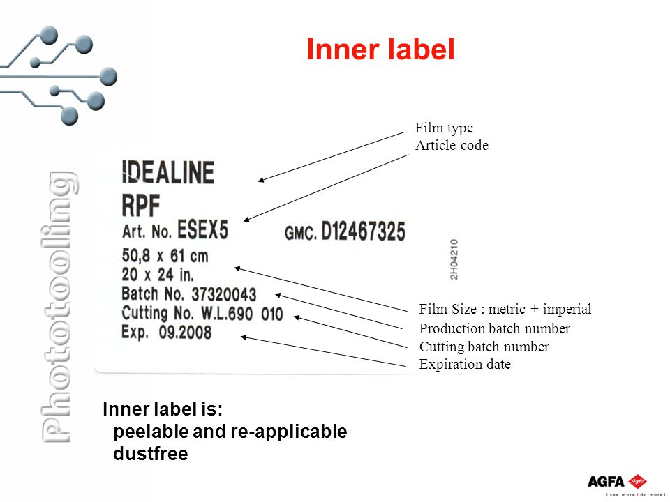 Inner label Film Size : metric + imperial Production batch number Cutting batch number Expiration date Film type Article code Inner label is: peelable and re-applicable dustfree