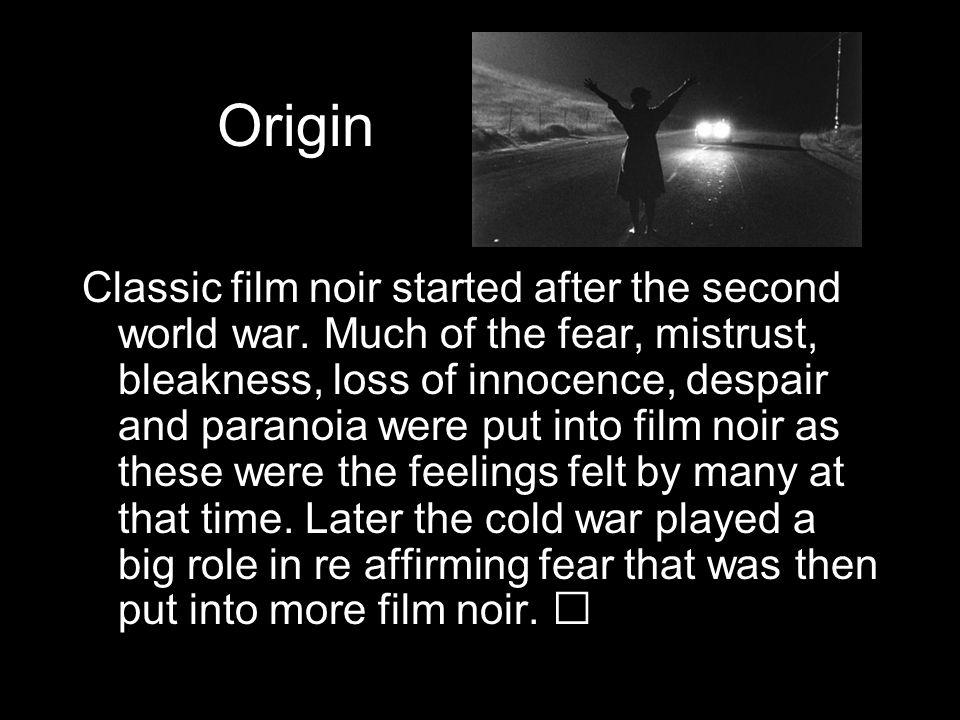 Codes and conventions Alienation Bleakness Disillusionment Disenchantment Pessimism Ambiguity Moral corruption Evil Guilt Desperation paranoia Moods of classic film noir: