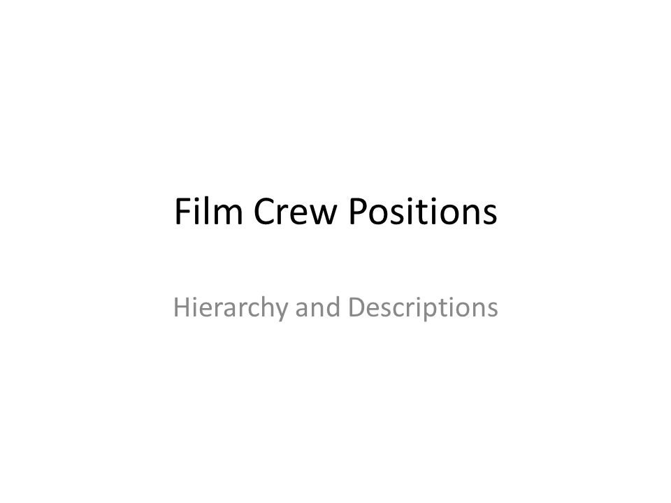 Film Crew Positions Hierarchy and Descriptions