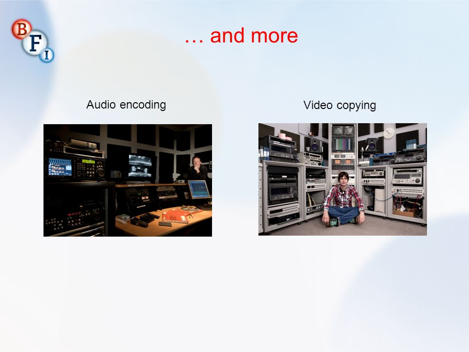 Audio encoding Video copying … and more