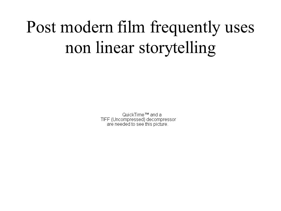 Post modern film may mess with time.