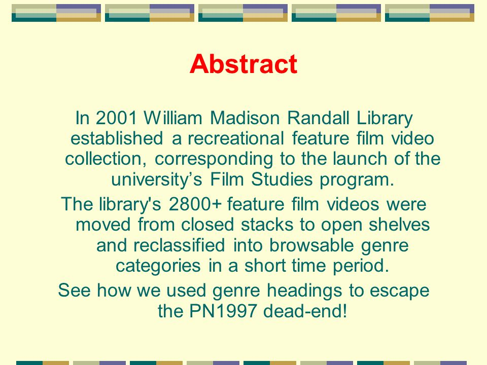 Abstract In 2001 William Madison Randall Library established a recreational feature film video collection, corresponding to the launch of the universi
