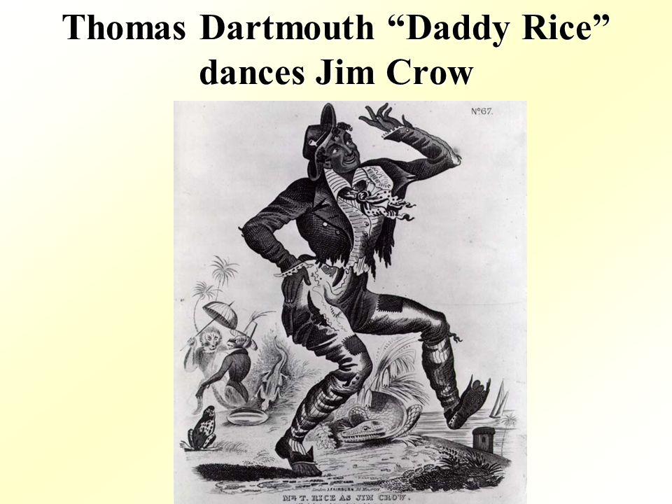 Thomas Dartmouth Daddy Rice dances Jim Crow