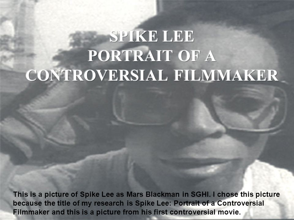 This is a picture of Spike Lee as Mars Blackman in SGHI. I chose this picture because the title of my research is Spike Lee: Portrait of a Controversi