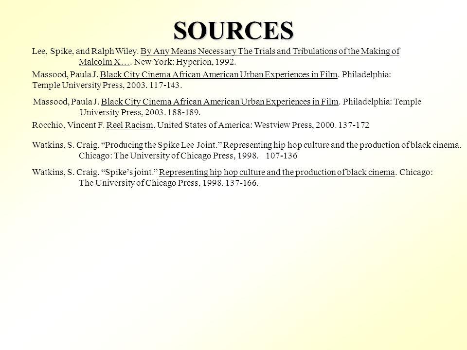 SOURCES Massood, Paula J. Black City Cinema African American Urban Experiences in Film. Philadelphia: Temple University Press, 2003. 188-189. Rocchio,