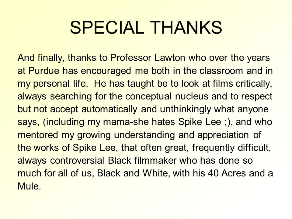 SPECIAL THANKS And finally, thanks to Professor Lawton who over the years at Purdue has encouraged me both in the classroom and in my personal life. H