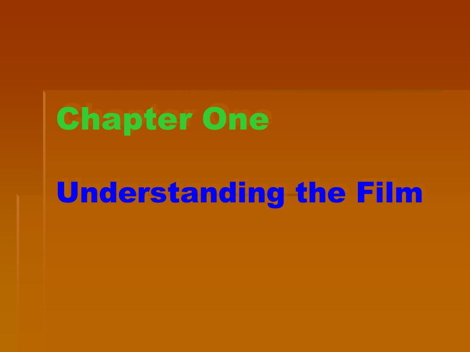 Chapter One Understanding the Film