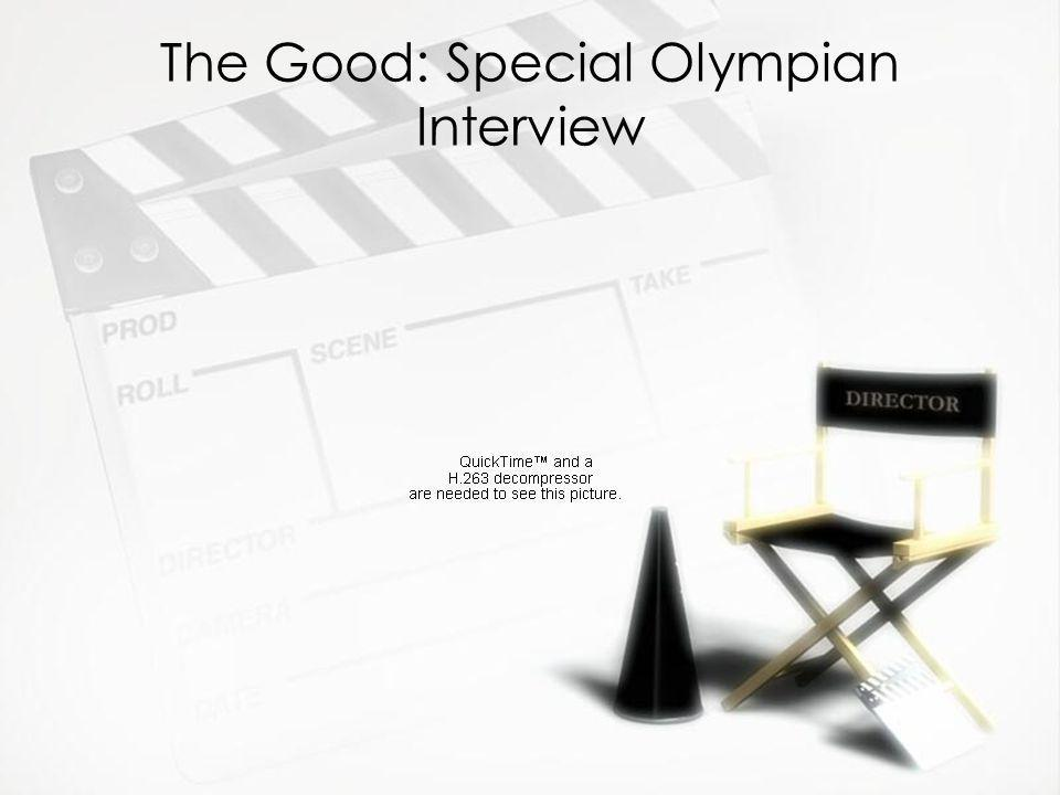 The Good: Special Olympian Interview