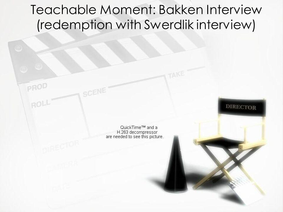 Teachable Moment: Bakken Interview (redemption with Swerdlik interview)