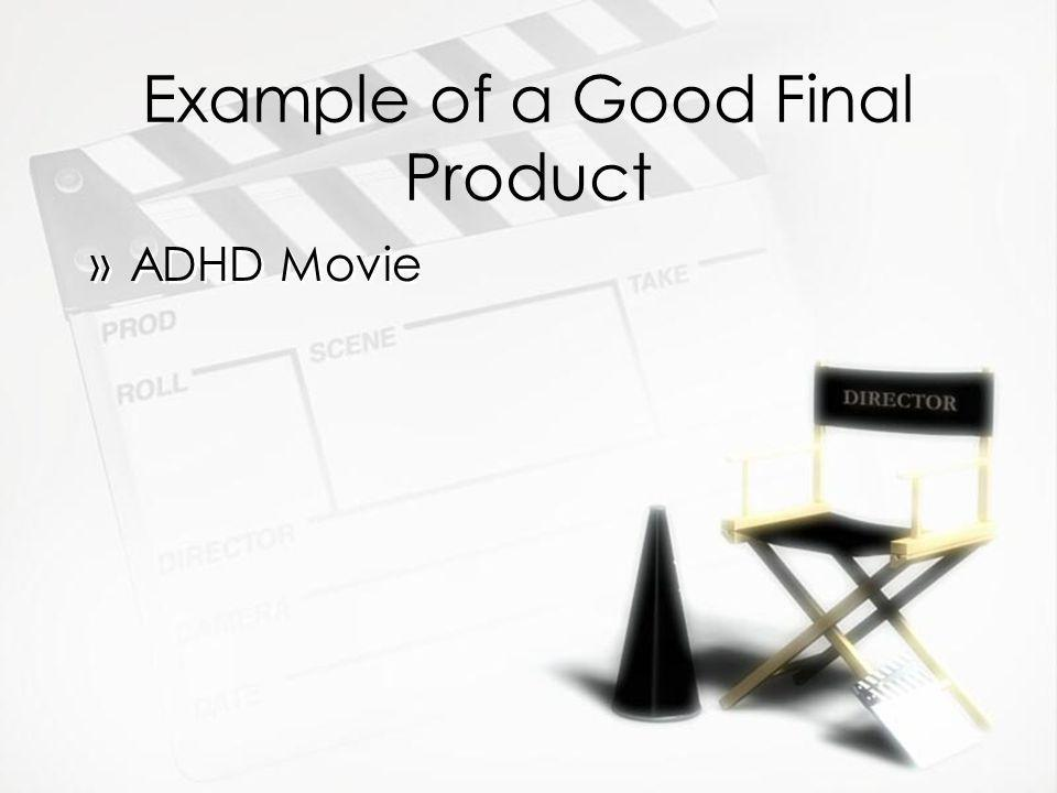Example of a Good Final Product »ADHD Movie