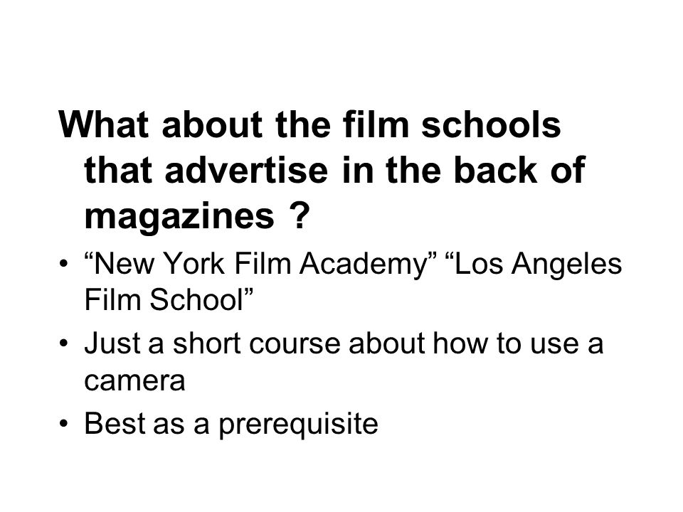 What about the film schools that advertise in the back of magazines .
