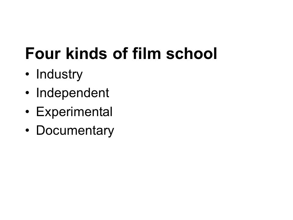 Four kinds of film school Industry Independent Experimental Documentary