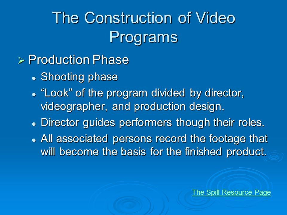The Construction of Video Programs Production Phase Production Phase Shooting phase Shooting phase Look of the program divided by director, videograph