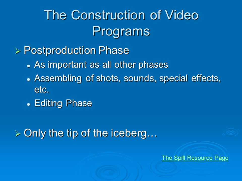 The Construction of Video Programs Postproduction Phase Postproduction Phase As important as all other phases As important as all other phases Assembl
